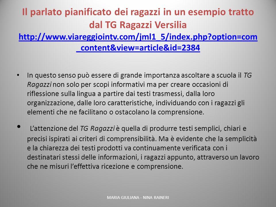 Il parlato pianificato dei ragazzi in un esempio tratto dal TG Ragazzi Versilia http://www.viareggiointv.com/jml1_5/index.php?option=com _content&view