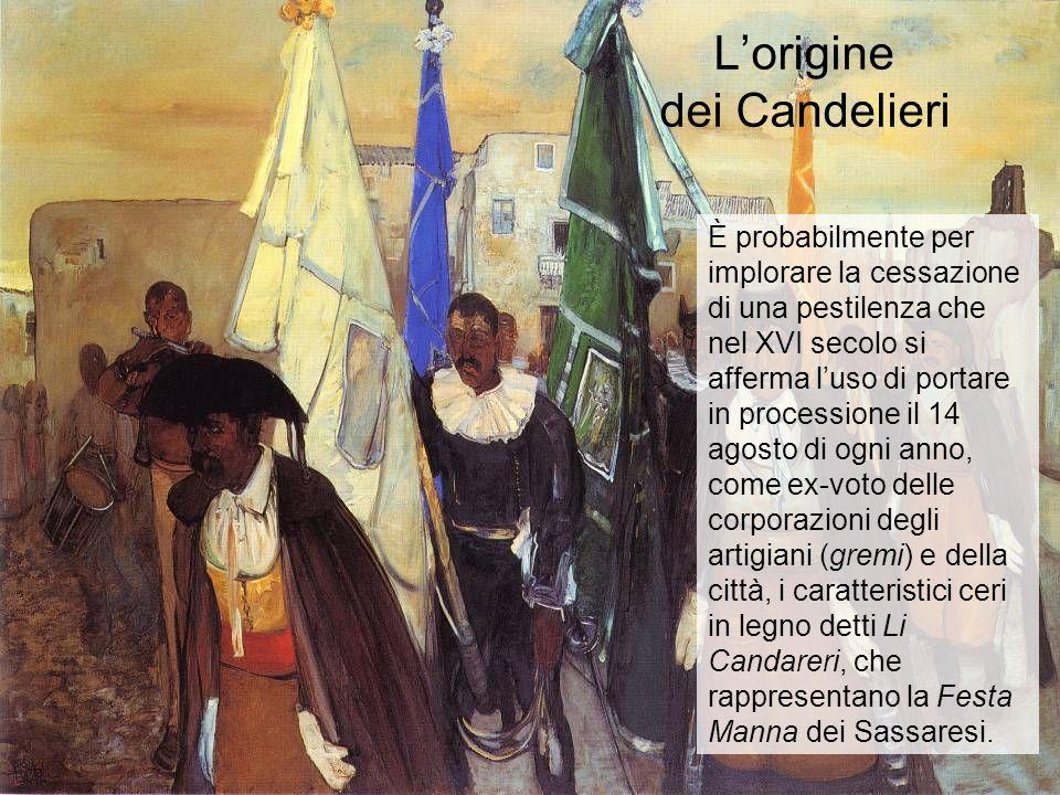 Lorigine dei Candelieri È probabilmente per implorare la cessazione di una pestilenza che nel XVI secolo si afferma luso di portare in processione il