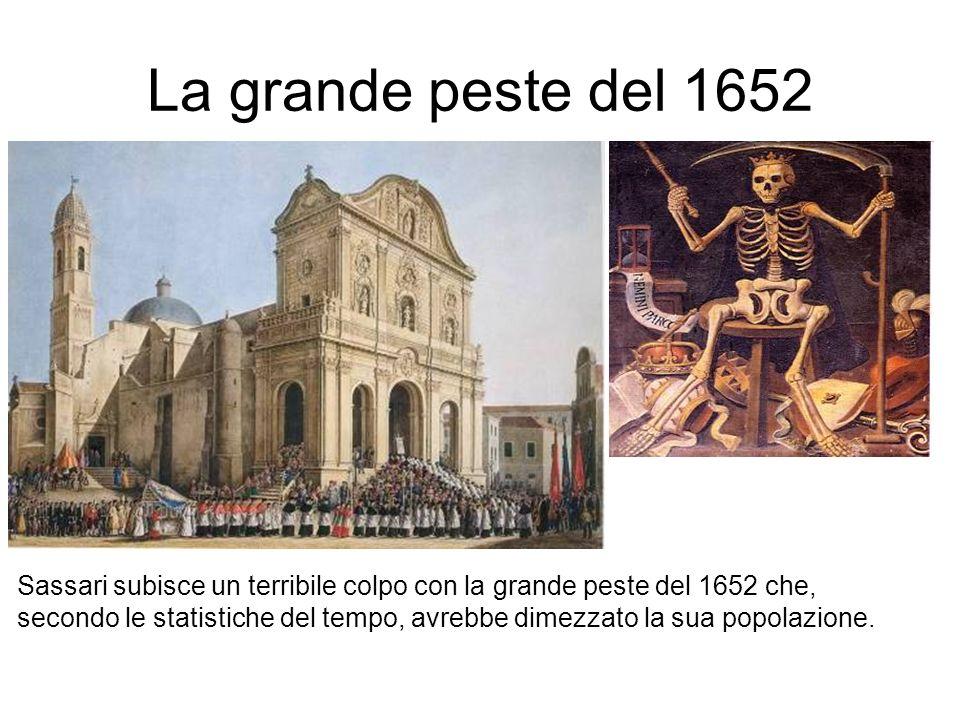 La grande peste del 1652 Sassari subisce un terribile colpo con la grande peste del 1652 che, secondo le statistiche del tempo, avrebbe dimezzato la sua popolazione.