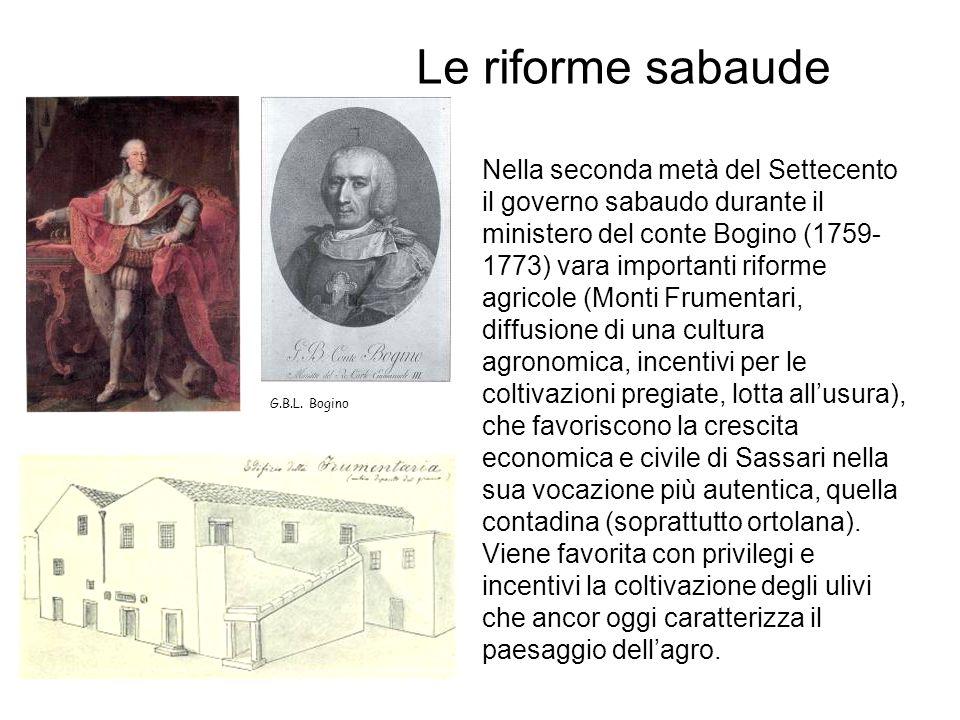 Le riforme sabaude Nella seconda metà del Settecento il governo sabaudo durante il ministero del conte Bogino (1759- 1773) vara importanti riforme agr