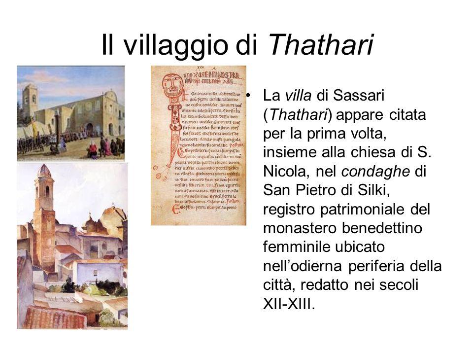 Il villaggio di Thathari La villa di Sassari (Thathari) appare citata per la prima volta, insieme alla chiesa di S. Nicola, nel condaghe di San Pietro