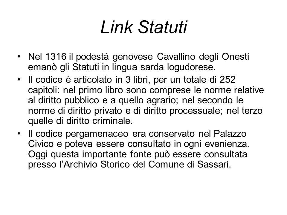 Link Statuti Nel 1316 il podestà genovese Cavallino degli Onesti emanò gli Statuti in lingua sarda logudorese. Il codice è articolato in 3 libri, per