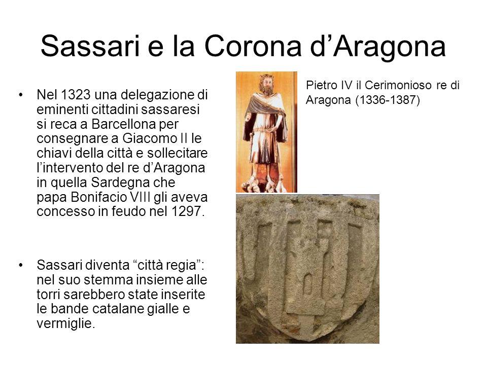 Sassari e la Corona dAragona Nel 1323 una delegazione di eminenti cittadini sassaresi si reca a Barcellona per consegnare a Giacomo II le chiavi della