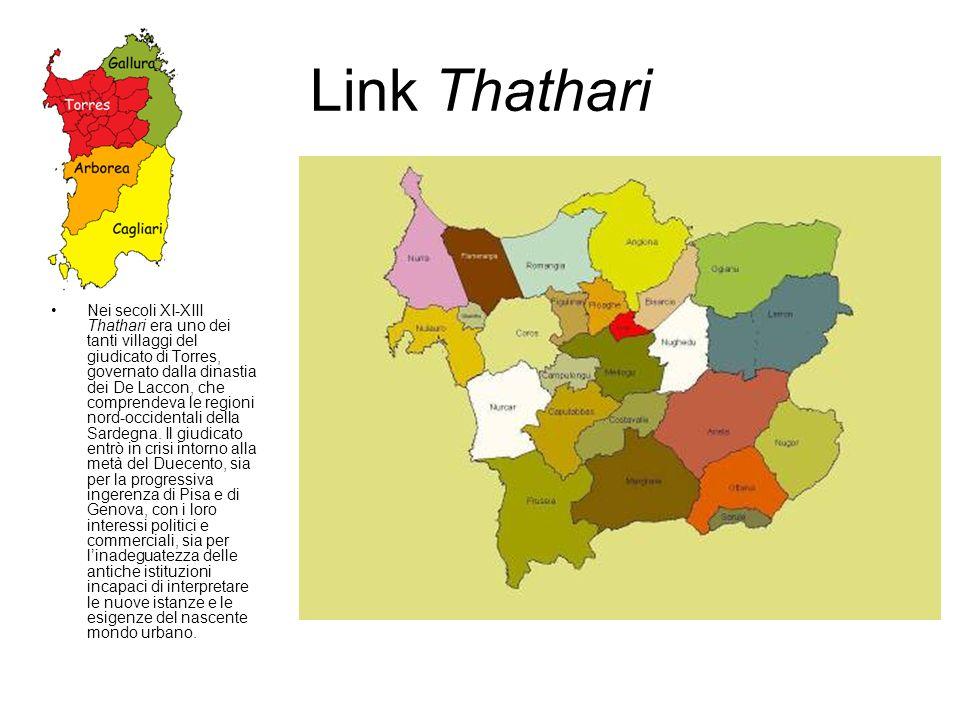 Link Thathari Nei secoli XI-XIII Thathari era uno dei tanti villaggi del giudicato di Torres, governato dalla dinastia dei De Laccon, che comprendeva
