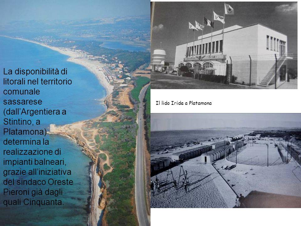Il lido Iride a Platamona La disponibilità di litorali nel territorio comunale sassarese (dallArgentiera a Stintino, a Platamona) determina la realizz