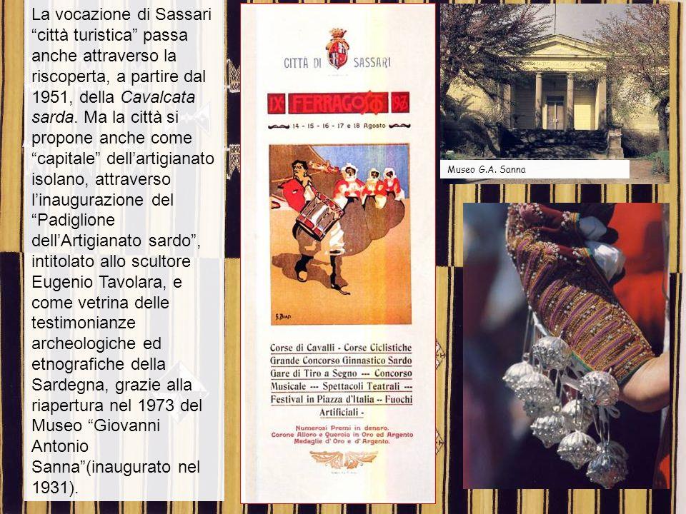 La vocazione di Sassari città turistica passa anche attraverso la riscoperta, a partire dal 1951, della Cavalcata sarda. Ma la città si propone anche