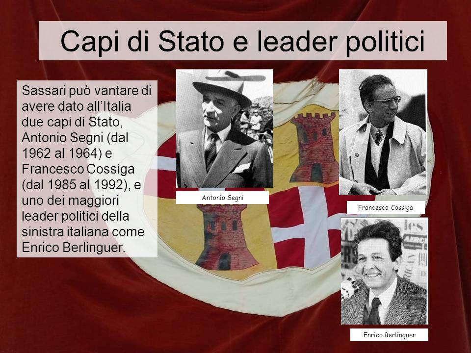 Sassari può vantare di avere dato allItalia due capi di Stato, Antonio Segni (dal 1962 al 1964) e Francesco Cossiga (dal 1985 al 1992), e uno dei magg