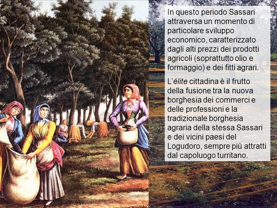 In questo periodo Sassari attraversa un momento di particolare sviluppo economico, caratterizzato dagli alti prezzi dei prodotti agricoli (soprattutto