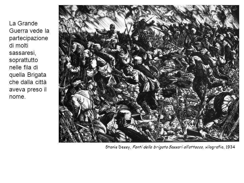 La Grande Guerra vede la partecipazione di molti sassaresi, soprattutto nelle fila di quella Brigata che dalla città aveva preso il nome. Stanis Dessy