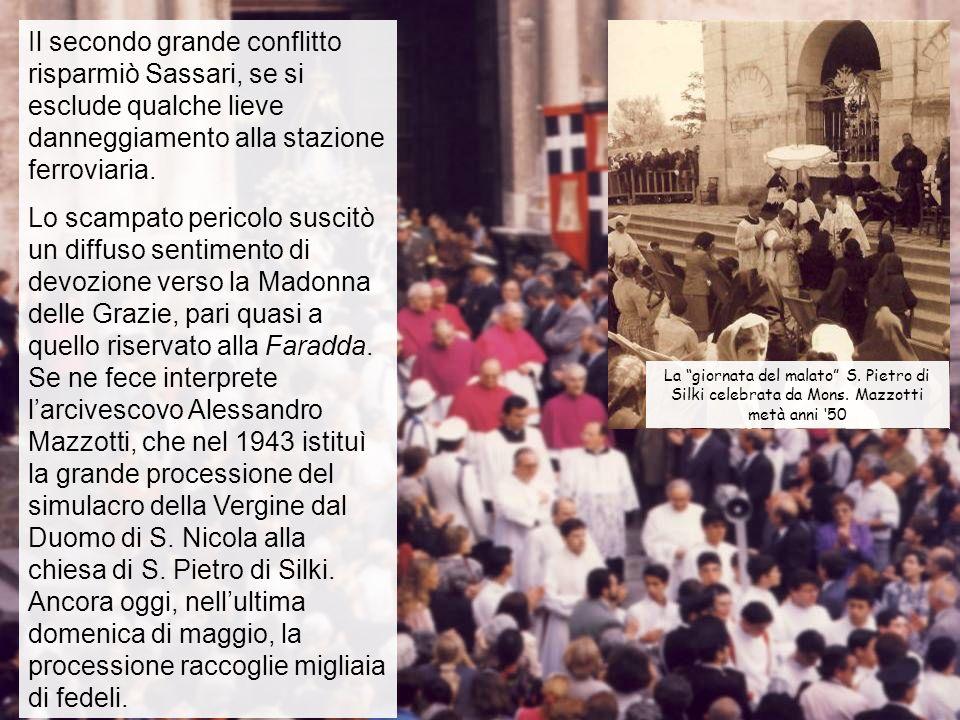 Il secondo grande conflitto risparmiò Sassari, se si esclude qualche lieve danneggiamento alla stazione ferroviaria. Lo scampato pericolo suscitò un d