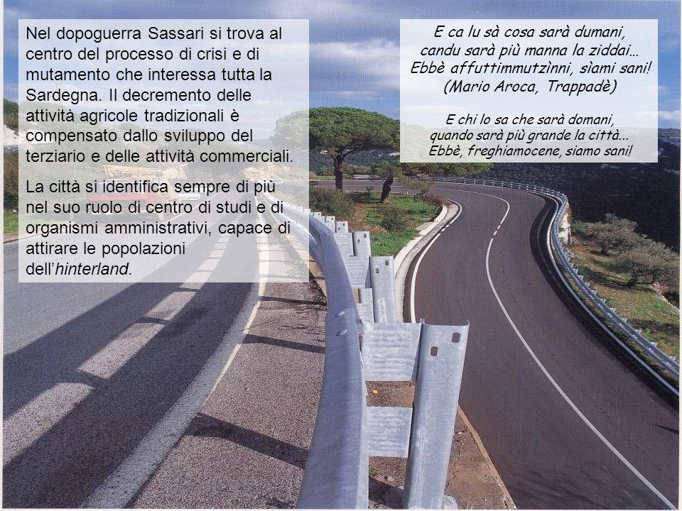 Nel dopoguerra Sassari si trova al centro del processo di crisi e di mutamento che interessa tutta la Sardegna. Il decremento delle attività agricole
