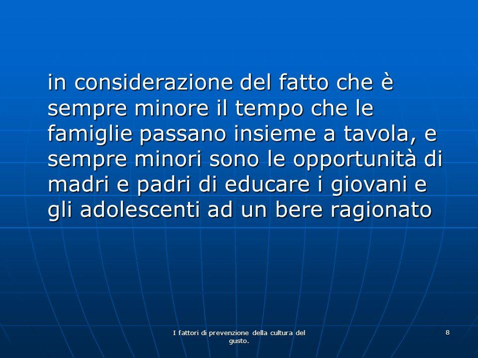 I fattori di prevenzione della cultura del gusto.59 Fallimento scolastico.