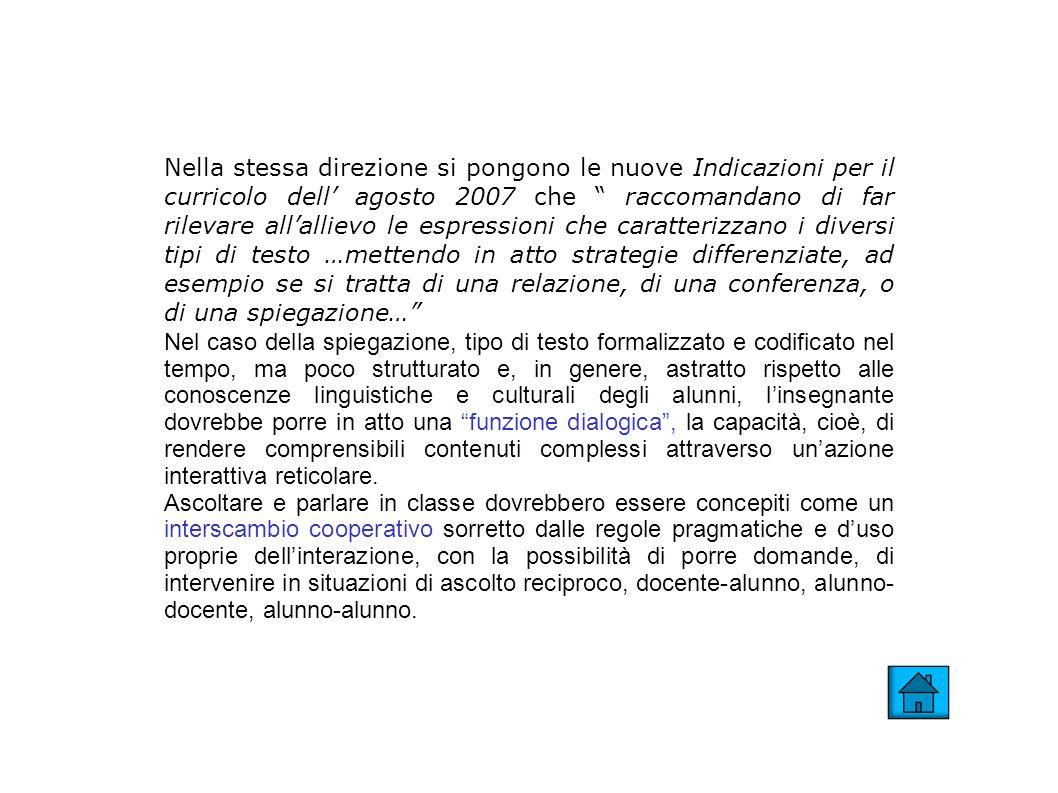 Nella stessa direzione si pongono le nuove Indicazioni per il curricolo dell agosto 2007 che raccomandano di far rilevare allallievo le espressioni ch