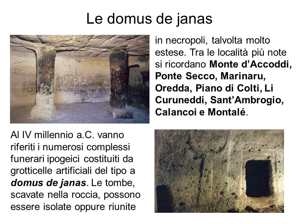 Le domus de janas Al IV millennio a.C. vanno riferiti i numerosi complessi funerari ipogeici costituiti da grotticelle artificiali del tipo a domus de