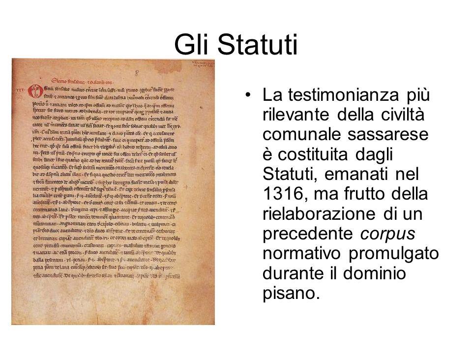 Gli Statuti La testimonianza più rilevante della civiltà comunale sassarese è costituita dagli Statuti, emanati nel 1316, ma frutto della rielaborazio