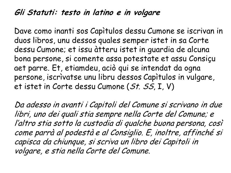 Gli Statuti: testo in latino e in volgare Dave como inanti sos Capìtulos dessu Cumone se iscrivan in duos libros, unu dessos quales semper istet in sa