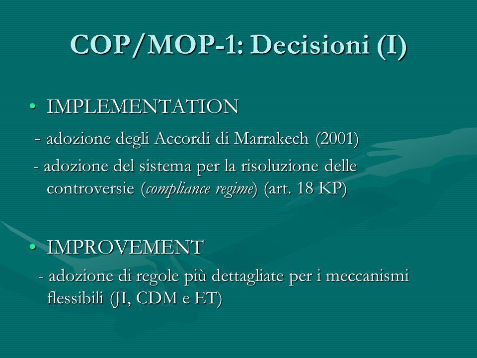 COP/MOP-1: Decisioni (I) IMPLEMENTATIONIMPLEMENTATION - adozione degli Accordi di Marrakech (2001) - adozione degli Accordi di Marrakech (2001) - adoz