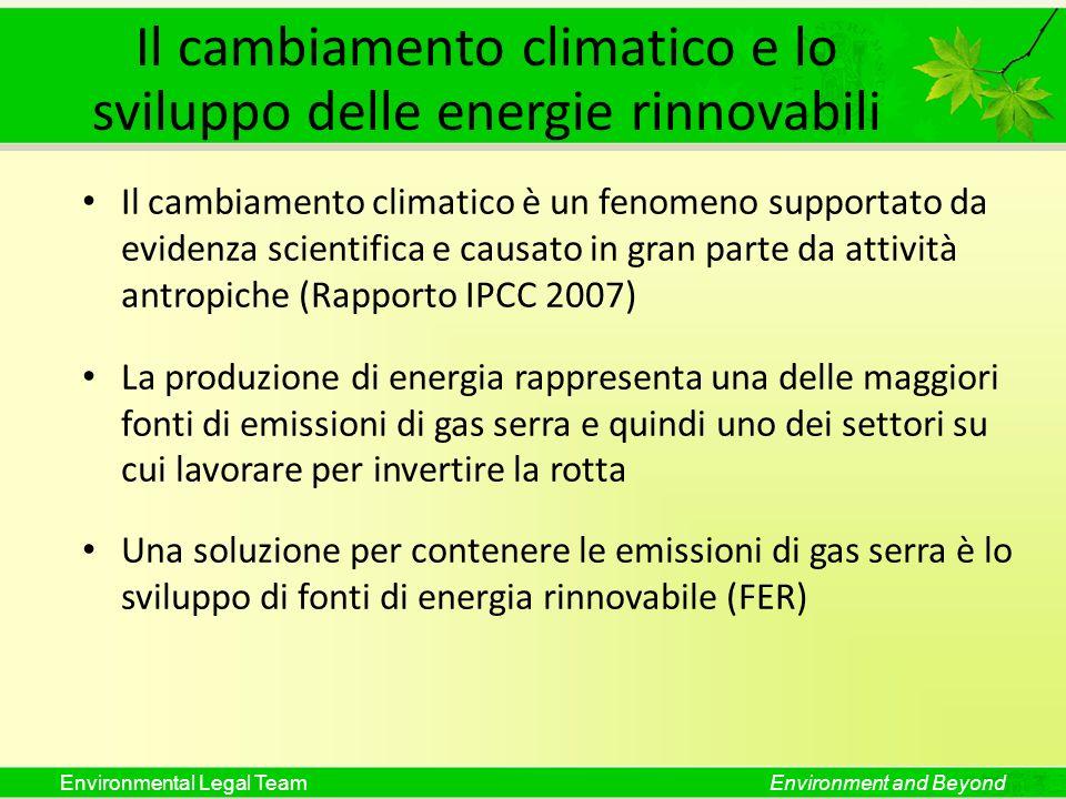 Environmental Legal TeamEnvironment and Beyond Il cambiamento climatico e lo sviluppo delle energie rinnovabili Il cambiamento climatico è un fenomeno