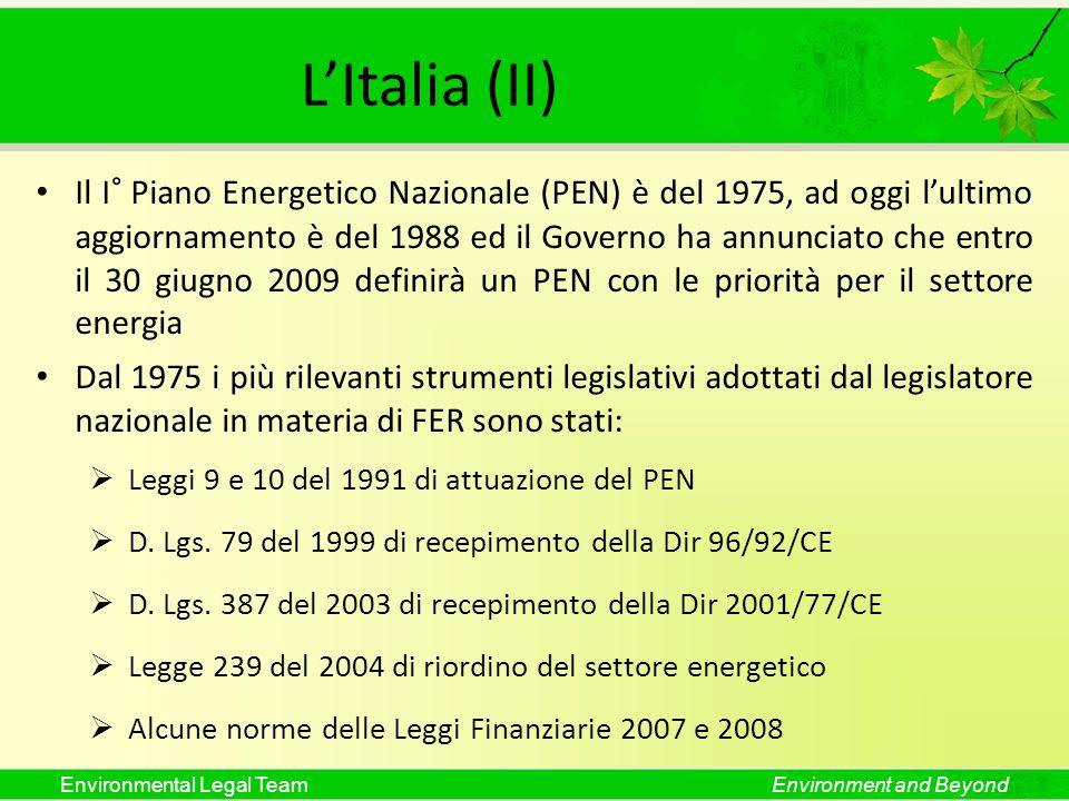 Environmental Legal TeamEnvironment and Beyond LItalia (II) Il I° Piano Energetico Nazionale (PEN) è del 1975, ad oggi lultimo aggiornamento è del 198