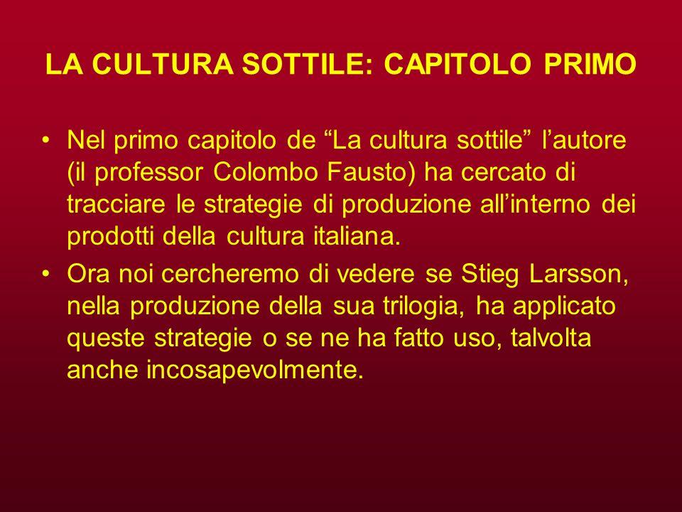 LA CULTURA SOTTILE: CAPITOLO PRIMO Nel primo capitolo de La cultura sottile lautore (il professor Colombo Fausto) ha cercato di tracciare le strategie