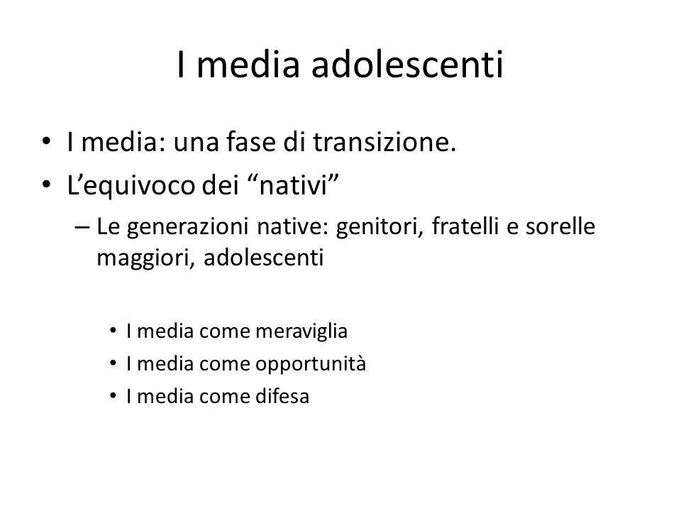 I media adolescenti I media: una fase di transizione.