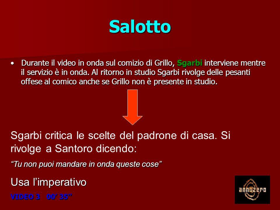 Salotto Durante il video in onda sul comizio di Grillo, Sgarbi interviene mentre il servizio è in onda.