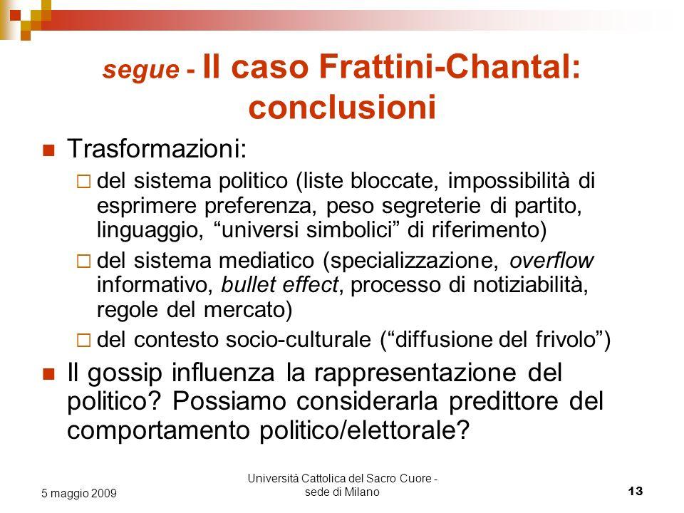 Università Cattolica del Sacro Cuore - sede di Milano 13 5 maggio 2009 segue - Il caso Frattini-Chantal: conclusioni Trasformazioni: del sistema polit