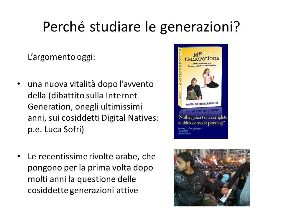 Perché studiare le generazioni? Largomento oggi: una nuova vitalità dopo lavvento della (dibattito sulla Internet Generation, onegli ultimissimi anni,