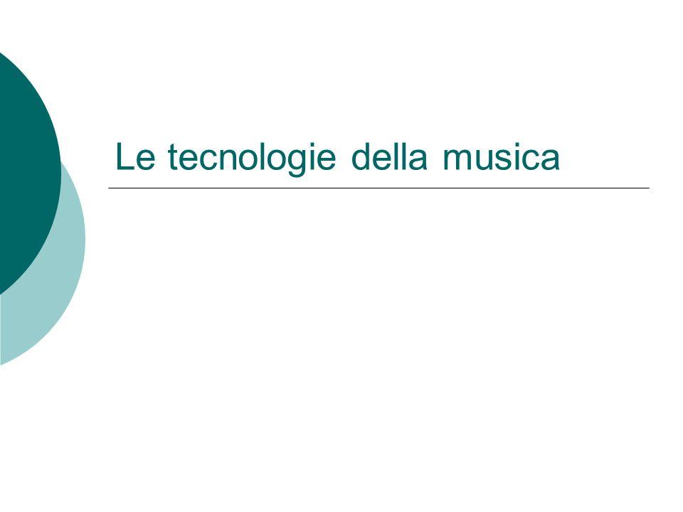 Le tecnologie della musica