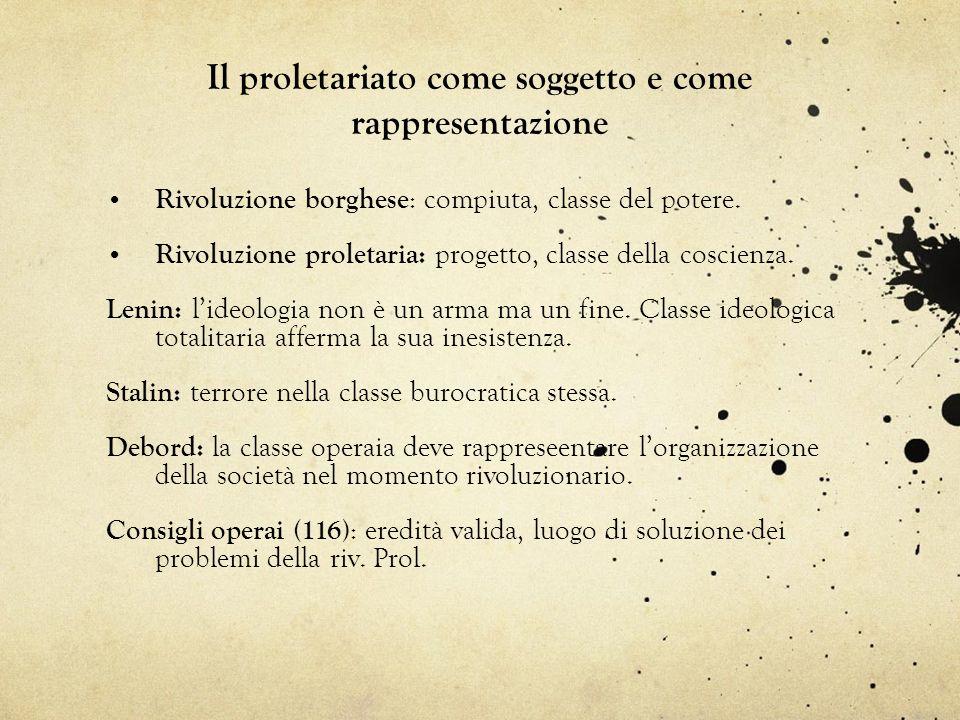 Il proletariato come soggetto e come rappresentazione Rivoluzione borghese : compiuta, classe del potere. Rivoluzione proletaria: progetto, classe del