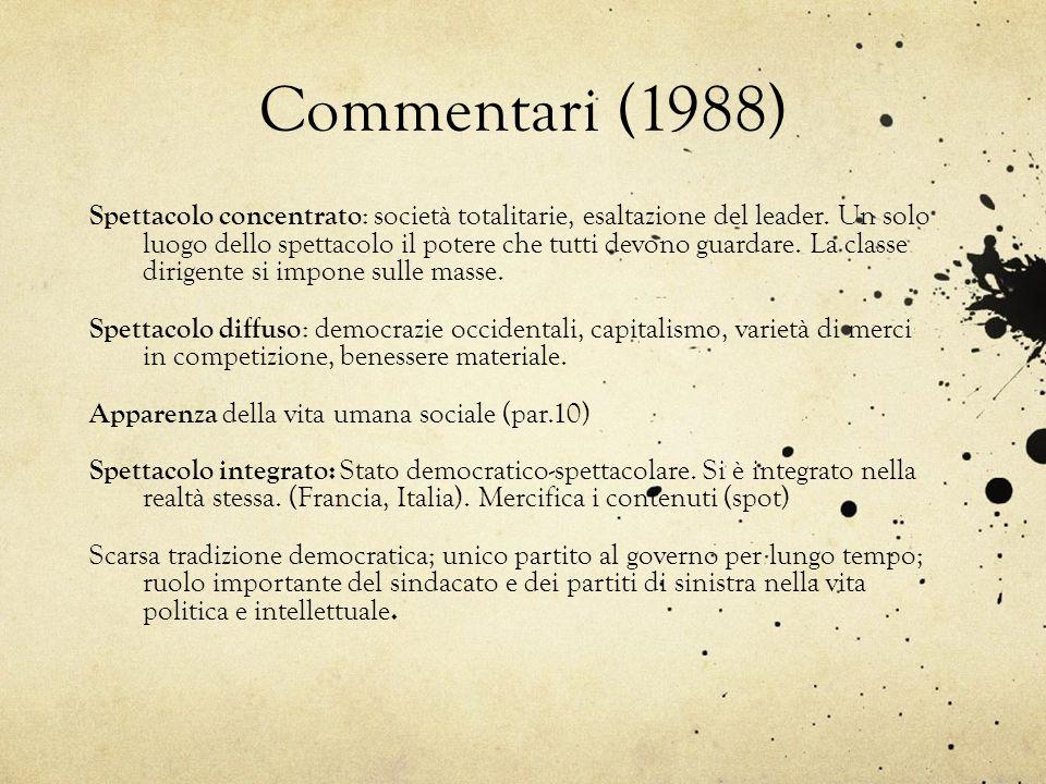 Commentari (1988) Spettacolo concentrato : società totalitarie, esaltazione del leader. Un solo luogo dello spettacolo il potere che tutti devono guar