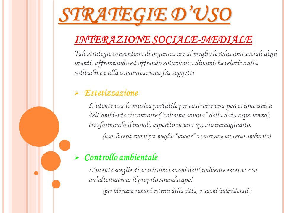 STRATEGIE DUSO INTERAZIONE SOCIALE-MEDIALE Tali strategie consentono di organizzare al meglio le relazioni sociali degli utenti, affrontando ed offren