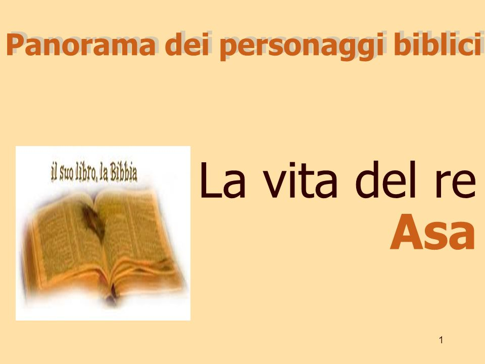 1 La vita del re Asa Panorama dei personaggi biblici