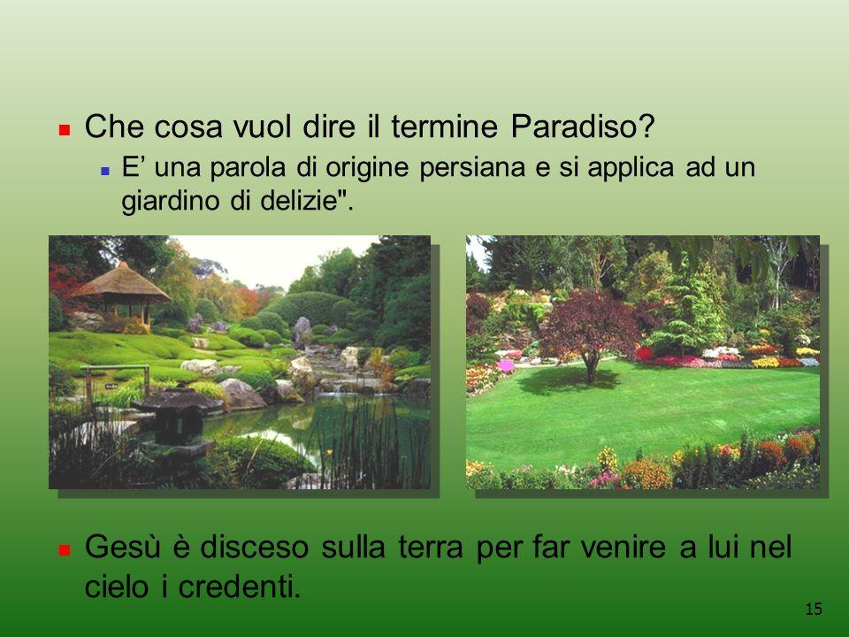 15 Che cosa vuol dire il termine Paradiso.