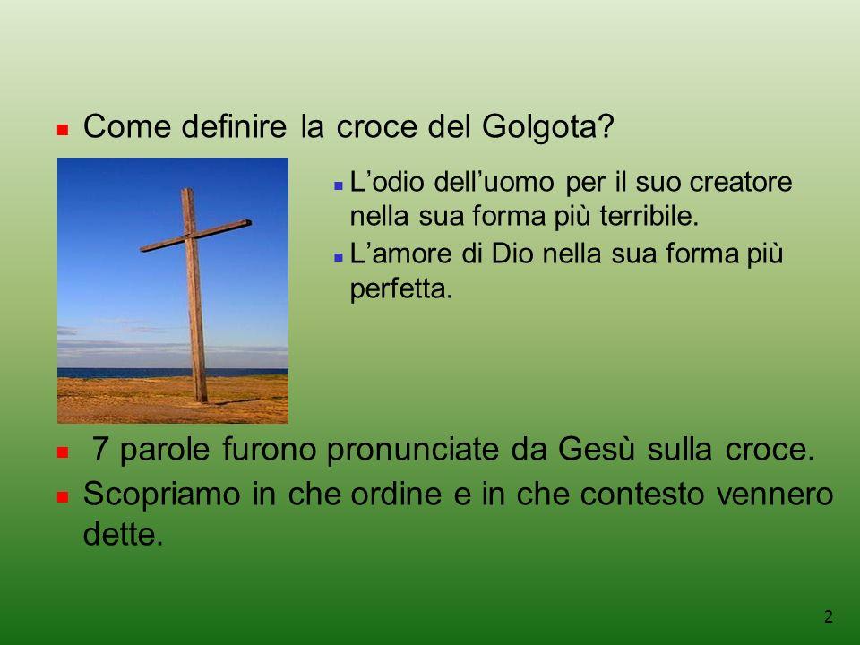 2 Come definire la croce del Golgota.