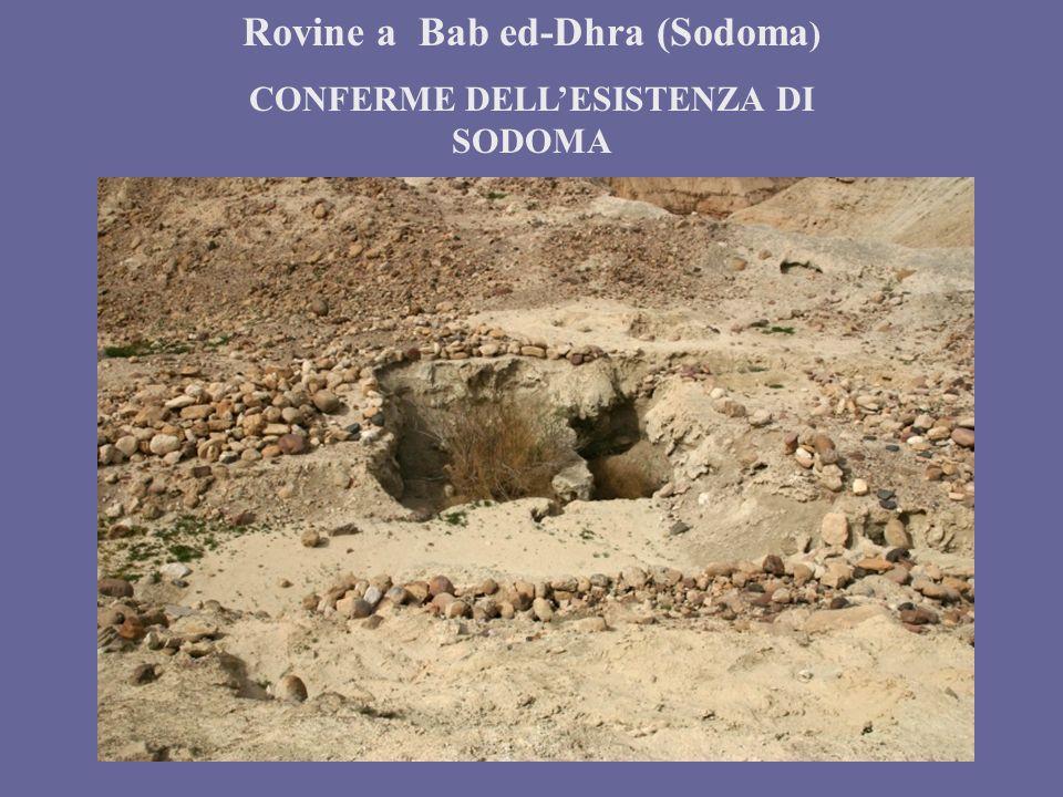Rovine a Bab ed-Dhra (Sodoma ) CONFERME DELLESISTENZA DI SODOMA