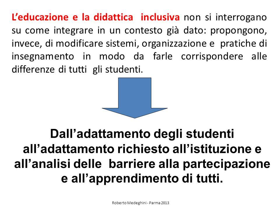 Leducazione e la didattica inclusiva non si interrogano su come integrare in un contesto già dato: propongono, invece, di modificare sistemi, organizz