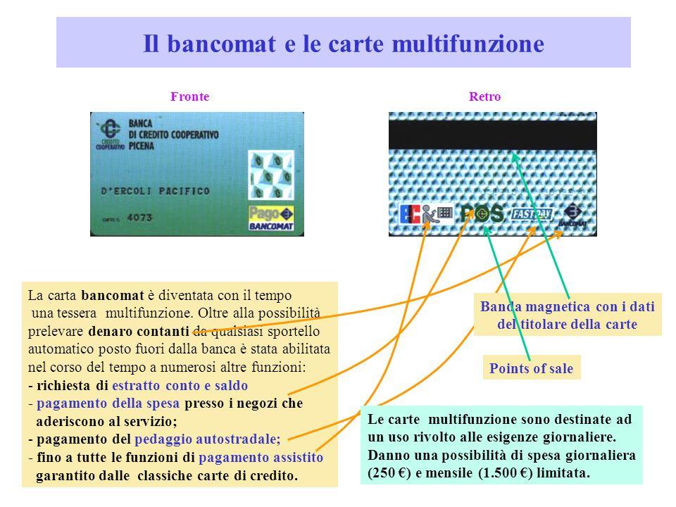 11 Le carte di credito I due esempi sopra riprodotti riguardano carte di credito emesse da apposite società Sono nel contempo strumenti di pagamento (