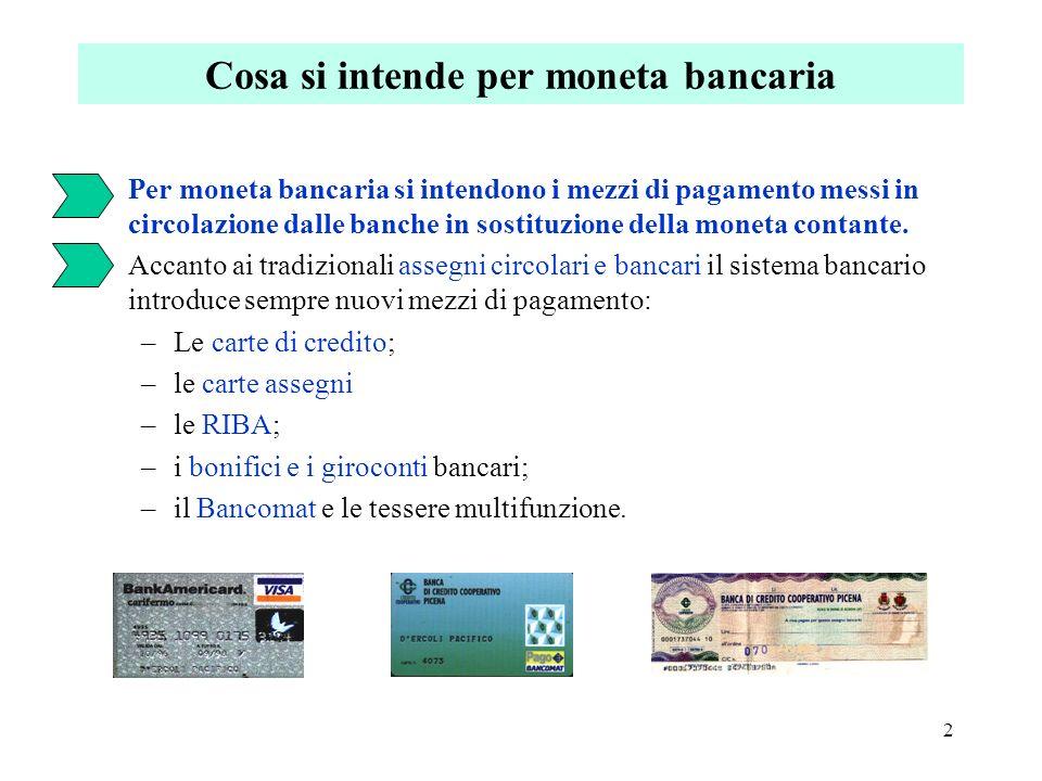 La moneta bancaria Dipartimento di Economia Aziendale IPSSCT CECI - Ascoli Piceno Sede coordinata di Cupra Marittima