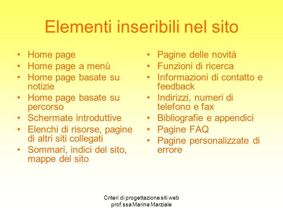Criteri di progettazione siti web prof.ssa Marina Marziale Elementi inseribili nel sito Home page Home page a menù Home page basate su notizie Home pa