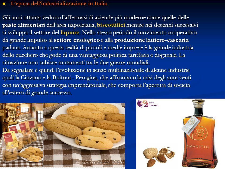 Lepoca dellindustrializzazione in Italia Lepoca dellindustrializzazione in Italia Gli anni ottanta vedono laffermasi di aziende più moderne come quell