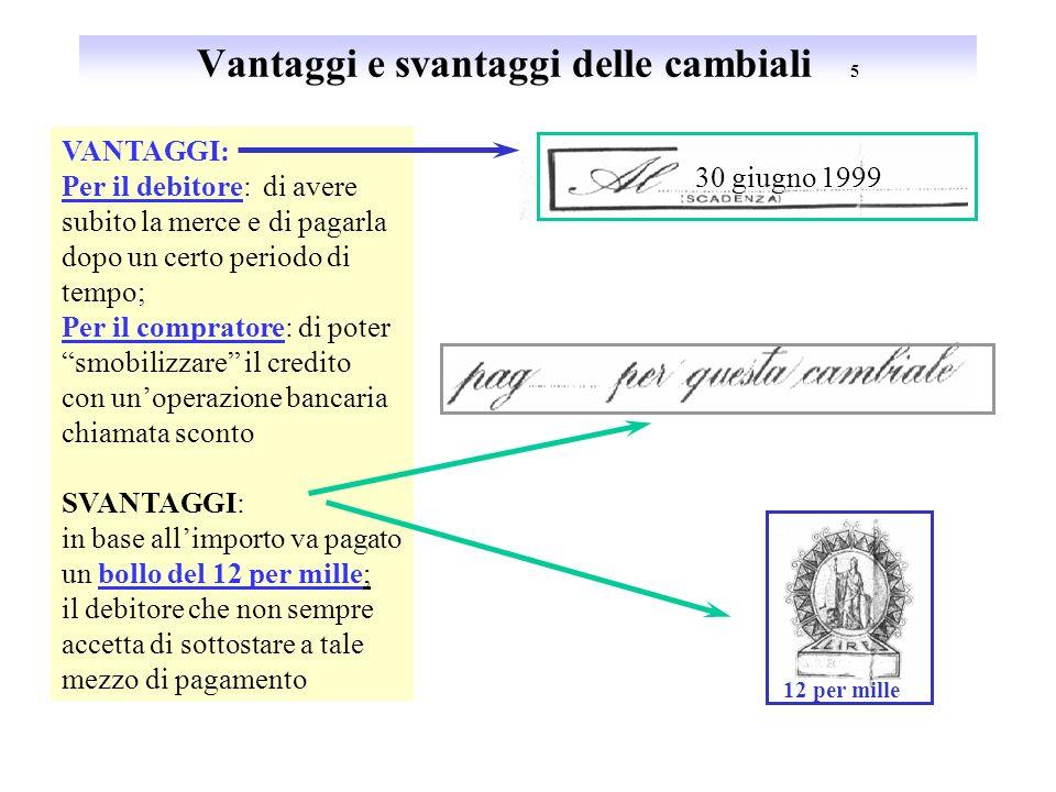Considerazioni generali sulla cambiale 4 La cambiale è un titolo: 1) allordine: perché può essere trasferita con una firma chiamata girata; 2) formale