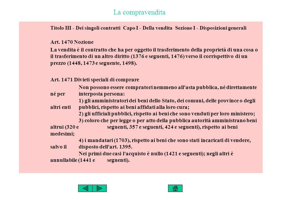 La compravendita Titolo III - Dei singoli contratti Capo I - Della vendita Sezione I - Disposizioni generali Art.