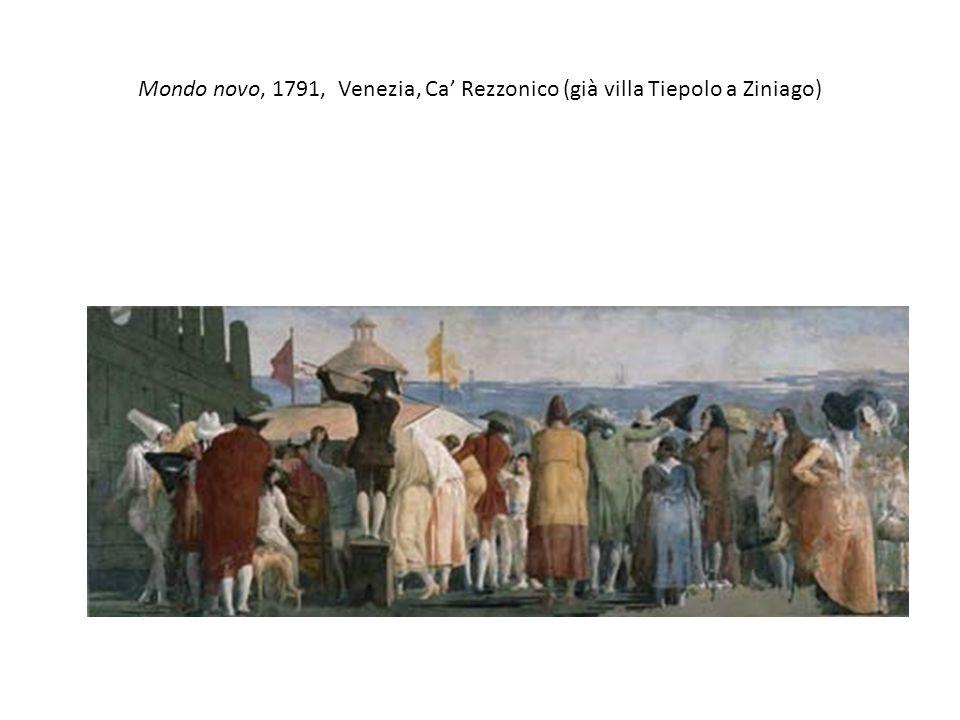 Mondo novo, 1791, Venezia, Ca Rezzonico (già villa Tiepolo a Ziniago)