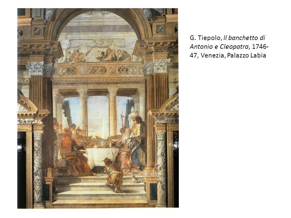 G. Tiepolo, Il banchetto di Antonio e Cleopatra, 1746- 47, Venezia, Palazzo Labia