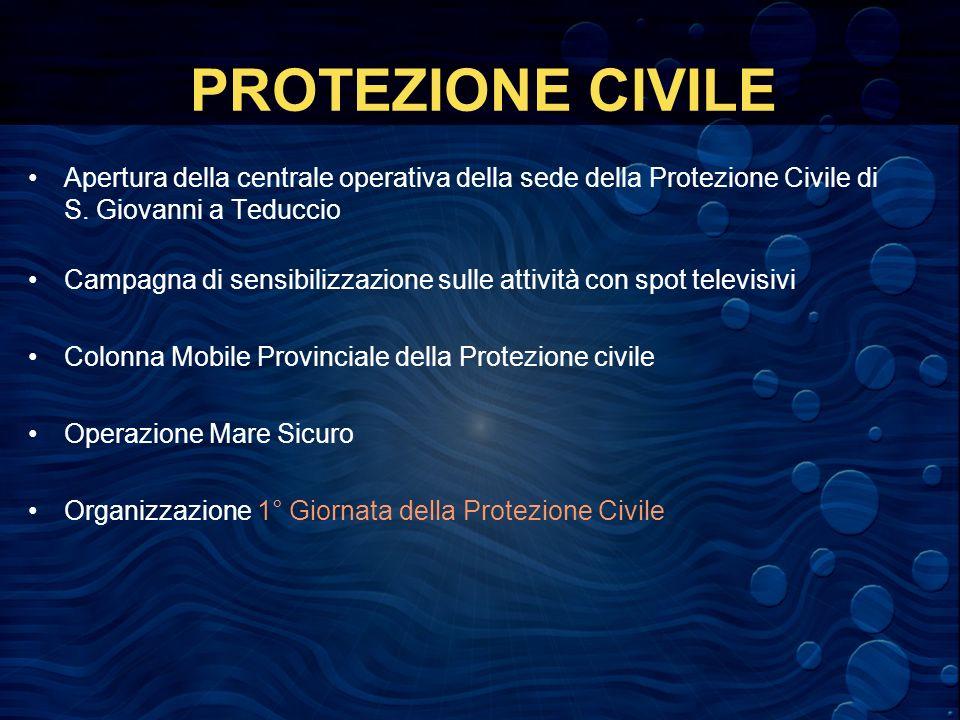 PROTEZIONE CIVILE Apertura della centrale operativa della sede della Protezione Civile di S.