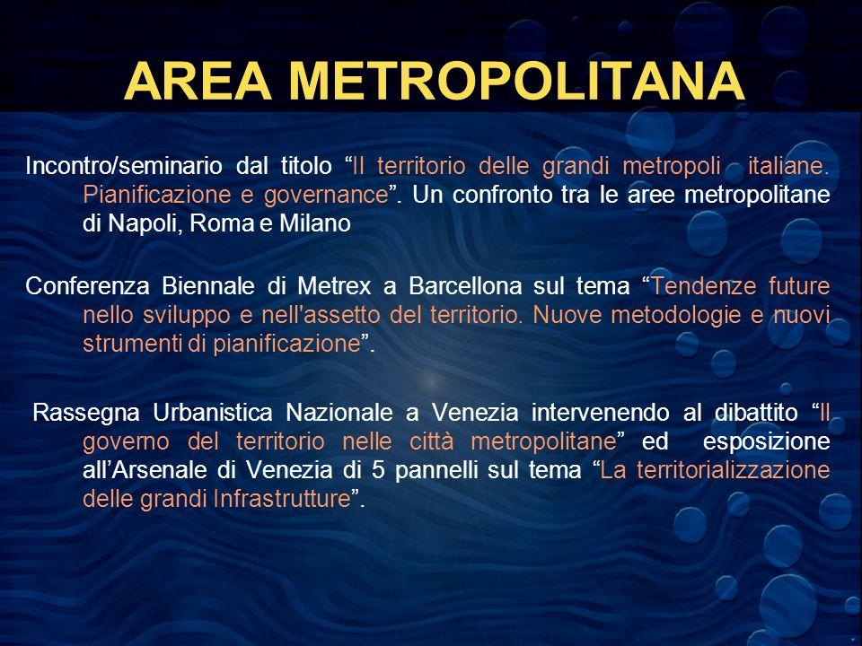 AREA METROPOLITANA Incontro/seminario dal titolo Il territorio delle grandi metropoli italiane.