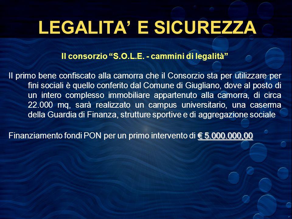 LEGALITA E SICUREZZA Il consorzio S.O.L.E.
