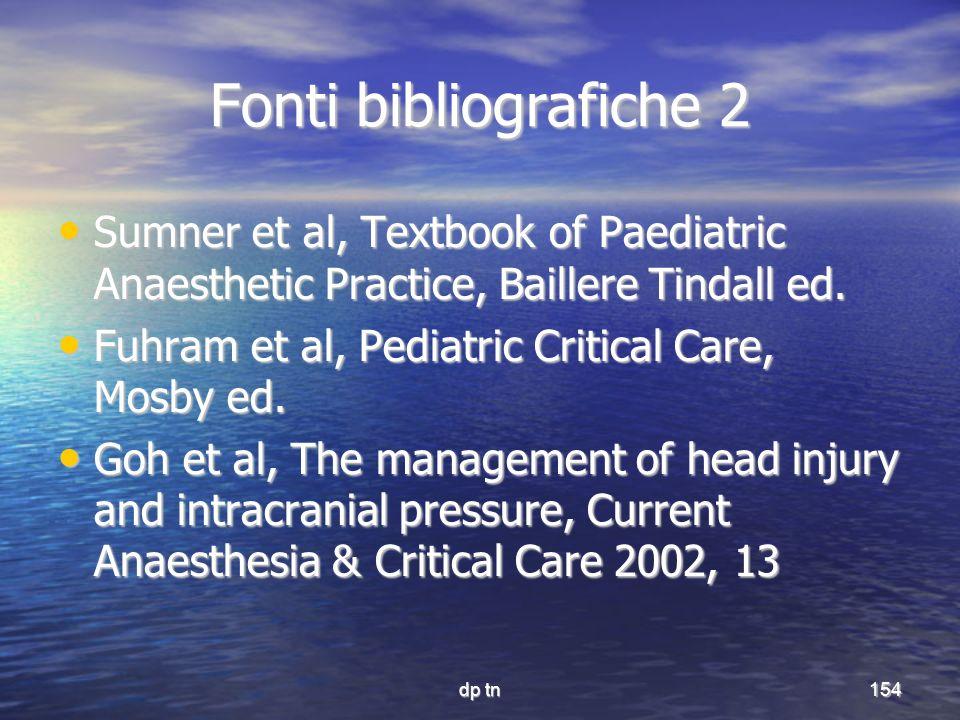 dp tn154 Fonti bibliografiche 2 Sumner et al, Textbook of Paediatric Anaesthetic Practice, Baillere Tindall ed. Sumner et al, Textbook of Paediatric A