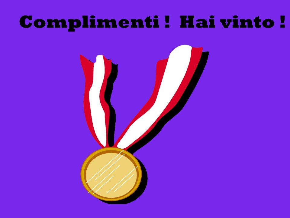 Complimenti ! Hai vinto !